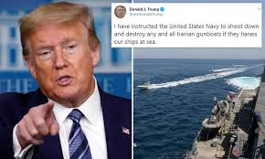 Trump instructs U.S. Navy to destroy Iranian gunboats... | Daily ...